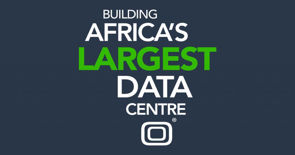 Building Africa's Largest Data Centre